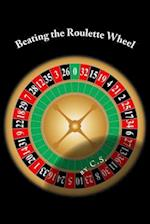 Beating the Roulette Wheel