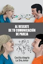 Al Rescate de Tu Comunicacion de Pareja