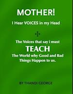 Mother I Hear Voices