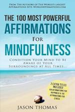 Affirmation the 100 Most Powerful Affirmations for Mindfulness 2 Amazing Affirmative Bonus Books Included for Happiness & Stress