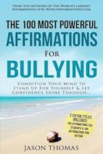 Affirmation the 100 Most Powerful Affirmations for Bullying 2 Amazing Affirmative Bonus Books Included for Students & Autism