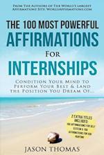 Affirmation the 100 Most Powerful Affirmations for Internship 2 Amazing Affirmative Bonus Books Included for Self Esteem & Job Hunting