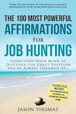 Affirmation the 100 Most Powerful Affirmations for Job Hunting 2 Amazing Affirmative Bonus Books Included for Job Interview & Passive Income