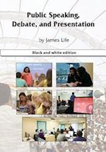 Public Speaking, Debate, and Presentation