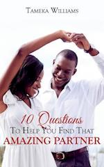 10 Questions to Help You Find That Amazing Partner