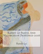 Randy Lu Pastel and Watercolor Paintings-2016