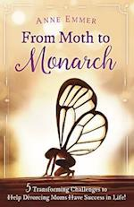 From Moth to Monarch