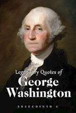 Legendary Quotes of George Washington