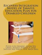 Recovery Integration Model of Takaful Education Plan for Disabled Children