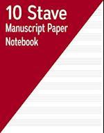 10 Stave Manuscript Paper Notebook