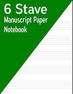 6 Stave Manuscript Paper Notebook