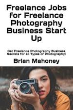 Freelance Jobs for Freelance Photography Business Start Up