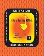 Life Is for the Birds-Write a Story-Volume Three