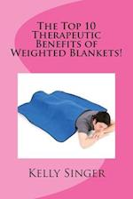 The Top 10 Therapeutic Benefits of Weighted Blankets!