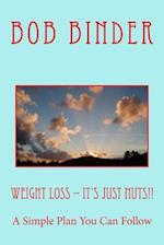 Weight Loss -- It's Just Nuts!!