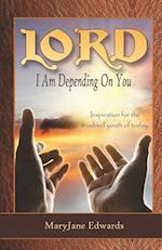 Lord, I Am Depending on You