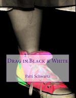 Drag in Black & White
