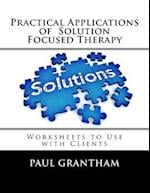Practical Applications of Solution Focused Therapy