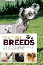 Ugly Pet Breeds