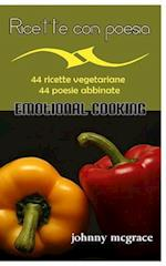 Ricette Con Poesia - Emotional Cooking