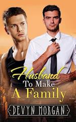 Husband to Make a Family