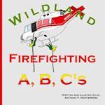 Wildland Firefighting A, B, C's