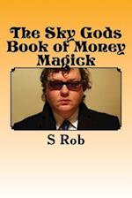 The Sky Gods Book of Money Magick