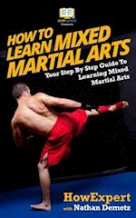 How to Learn Mixed Martial Arts