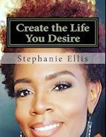 Create the Life You Desire