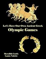 Let's Have Our Own Ancient Greek Olympic Games