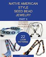 Native American Style Seed Bead Jewelry. Part II. Chokers, Hatbands, Necklaces