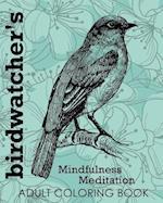 Birdwatcher's Mindfulness Meditation Adult Coloring Book