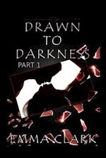 Drawn to Darkness