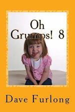 Oh Grumps! 8