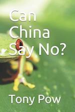 Can China Say No?