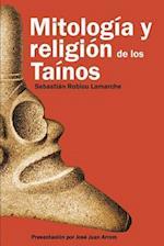 Mitologia y Religion de Los Tainos