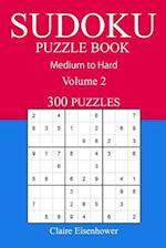 300 Medium to Hard Sudoku Puzzle Book