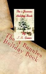 The 3 Bunnies Holiday Book