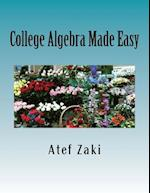 College Algebra Made Easy