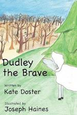 Dudley the Brave