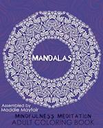 Mandalas Mindfulness Meditation Adult Coloring Book
