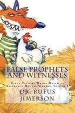 False Prophets and Witnesses