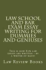 Law School and Bar Exam Essay Writing for Dummies and Geniuses