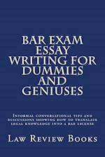 Bar Exam Essay Writing for Dummies and Geniuses