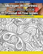 Michigan Wolverines Football All-Time Greats Coloring Book