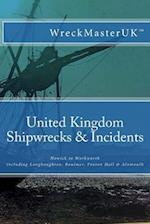 United Kingdom Shipwrecks & Incidents