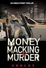 Money Macking & Murder