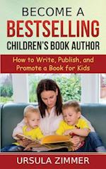 Become a Bestselling Children?s Book Author