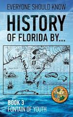 History of Florida By... Book 3. Fountain of Youth.