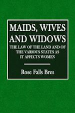 Maids, Wives, and Widows